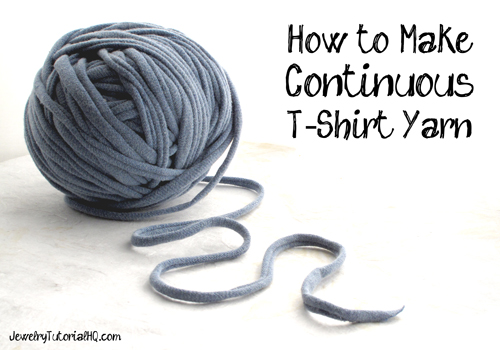 How to Make Continuous T-Shirt Yarn {Video} - Jewelry ...