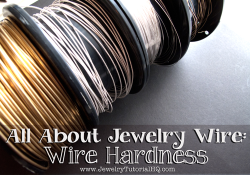 All about Jewelry Wire - Wire Hardness Explained. Wire hardness is an important part of successful wire jewelry designs. This article straightens out the confusion so you know what it all means and how to choose the right wire for your jewelry projects. http://www.JewelryTutorialHQ.com